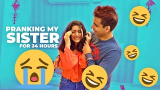 PRANKING MY SISTER FOR 24 HOURS | Rimorav Vlogs