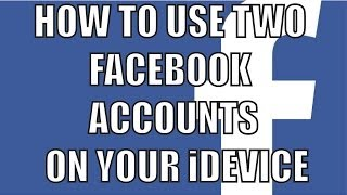 How to have 2 Facebook accounts on your iPhone! (2013)