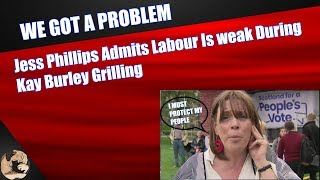 Jess Phillips Admits Labour Is weak During Kay Burley Grilling