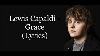 Lewis Capaldi   Grace [LYRICS]