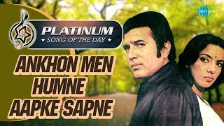 Platinum Song Of The Day  Aankhon Mein Humne Aapke