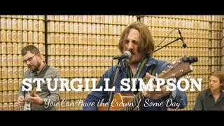 "Sturgill Simpson   ""You Can Have The Crown  Some Days"" (Live At Sun King Brewery)"