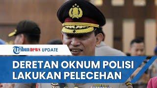Kapolri Geram Banyak Oknum Polisi Lakukan Pelecehan Seksual dan Minta Pelaku Ditindak Tegas