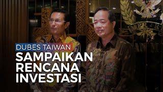 Dubes Taiwan untuk Indonesia Temui Wakil Ketua MPR untuk Sampaikan Rencana Investasi