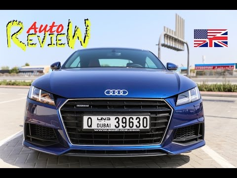 2015 Audi TT 45 TFSI quattro S tronic - AutoReview - Dubai (Episode 49) [ENG]