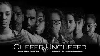 Jose Rosado Enterprises - Cuffed Uncuffed - (Poetry Short Film)