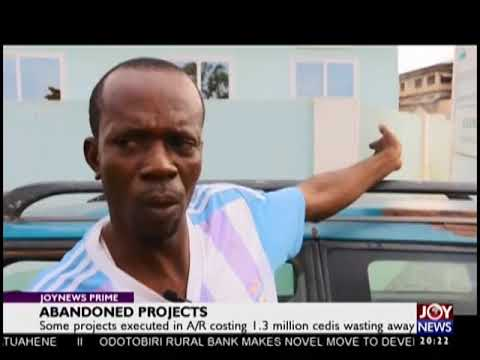 Some projects executed in Ashanti Region costing 1.3 million cedis wasting away