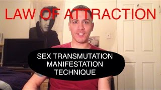 Law of Attraction-Sex Transmutation-Manifestation Technique