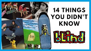 BLIND: 14 Things You Didn't Know About Blind Skateboards