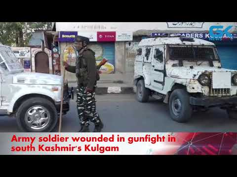 Army soldier wounded in gunfight in south Kashmir's Kulgam