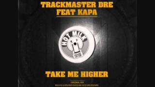HOTMILK002 - TrackMaster Dre Feat Kapa -Take Me Higher (Feline 9 Lets Take A Trip)