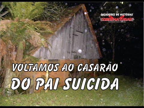 VOLTAMOS AO CASARÃO DO PAI SUICIDA