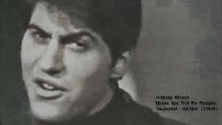 Johnny Rivers - These Are Not My People