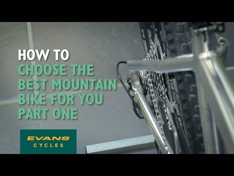How to choose the best mountain bike for you – Part 1