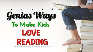 7 GENIUS Ways to Make Kids LOVE READING | Kreative Leadership