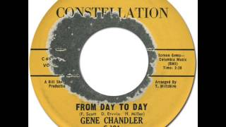 GENE CHANDLER - FROM DAY TO DAY [Constellation 104] 1963