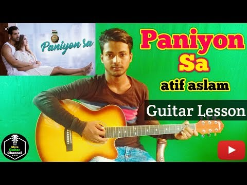 Paniyon Sa ||atif aslam|| satyamev jayate-Easy Guitar Chords/Lessons/Tutorial/Guitar Cover
