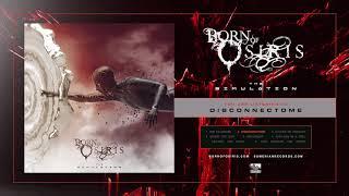 Born Of Osiris - Disconnectome