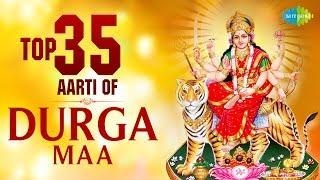 Top 35 Aarti of Durga Maa | माँ दुर्गा के ३५ भक्ति गीत