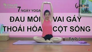 7 Ngày Yoga CHỮA BỆNH ĐAU MỎI VAI GÁY  THOÁI HÓA ĐỐT SỐNG CỔ   Tập 3 Nguyễn Hiếu Yoga