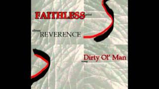Faithless-Dirty Ol'Man