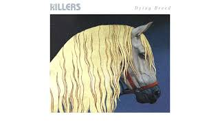 The Killers Dying Breed