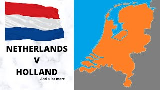 The Netherlands Explained; Netherlands & Holland difference