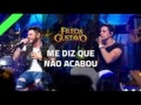 Fred e Gustavo - Me Diz Que Não Acabou (2016)