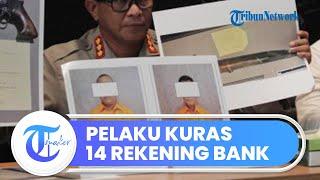 14 Nasabah Bank Rekeningnya Dikuras Habis, Pelakunya Kuli Bangunan dan Petani, Kerugian Capai Rp2 M