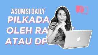Pilkada, Oleh Rakyat atau DPR? - Asumsi Daily