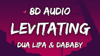 Dua Lipa - Levitating Ft. DaBaby (8D AUDIO)