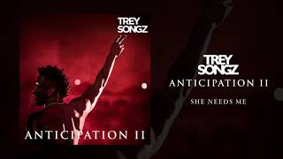 Trey Songz - She Needs Me [Official Audio]