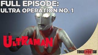 Ultraman: Episode 1 - Ultra Operation No. 1 (Full Episode)