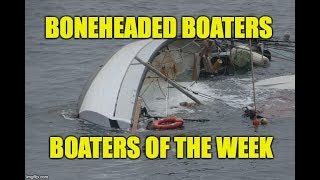 Boneheaded Boaters of the Week EP 21