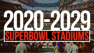 2020-2029 SuperBowl Stadiums