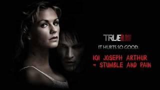 Joseph Arthur - Stumble And Pain (from True Blood S01E01)