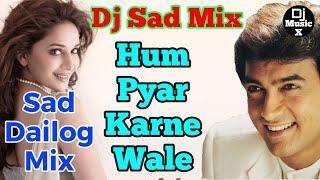 Dj Sad Mix Hum Pyar Karne Wale Dil Shayri Mix Dj Remix Sad Song Dholki Mix Dj Musicx