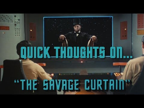 Quick Thoughts On... - The Savage Curtain