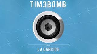 Tim3bomb   La Cancion (Radio Edit)