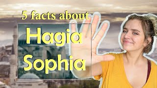 What is the Importance of Hagia Sophia? (2020) | 5 Facts to Know about the Hagia Sophia