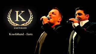 Kmeťoband - Euro (OFFICIAL SONG)