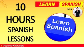 Spanish Tutorials / Lessons Compilation: 10 hours of Castilian Spanish For Beginners. Learn Spanish.