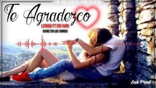 """Te Agradesco """"Remix"""" - Eanz / Leinad / Eri Ivan (Prod. Sak)"""