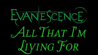 Evanescence - All That I'm Living For Lyrics (The Open Door)