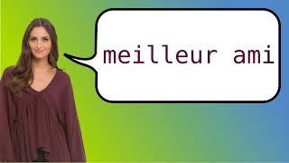 How to say 'best friend' in French?