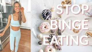 STOP BINGE EATING NOW | Advice That ACTUALLY Works