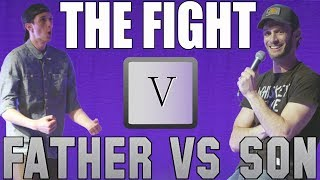 Father vs Son: The Fight (Part V)