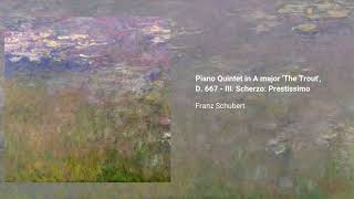 Piano Quintet in A major 'The Trout', D. 667