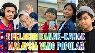 TOP 5 PELAKON KANAK-KANAK MALAYSIA POPULAR #2020