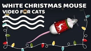 CAT GAMES - White Christmas Mouse! MOUSE VIDEO FOR CATS.